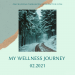 My Wellness Journey 02.2021