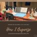 Where Bloggers Live 06.2021: How I Organize