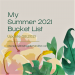 Update 08.2021: My Summer 2021 Bucket List